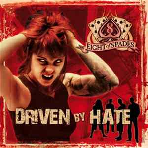 Eight Of Spades - Driven By Hate Mp3