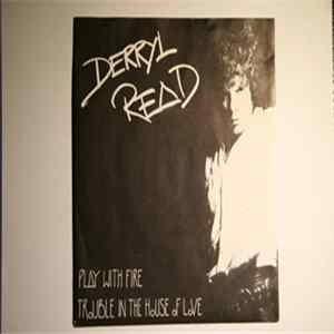 Derryl Read - Play With Fire / Trouble In The House Of Love Mp3