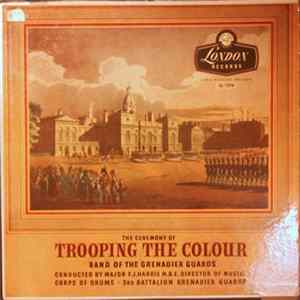 Band Of The Grenadier Guards Conducted By F.J. Harris - The Ceremony Of Trooping The Colour Mp3