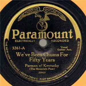 Parman Of Kentucky (The Mountain Poet) - We've Been Chums For Fifty Years / The Old Covered Bridge Mp3