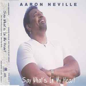 Aaron Neville - Say What's In My Heart Mp3