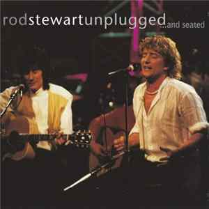 Rod Stewart - Unplugged ...And Seated Mp3