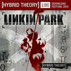 Linkin Park - Hybrid Theory (Live At Download Festival 2014) Mp3