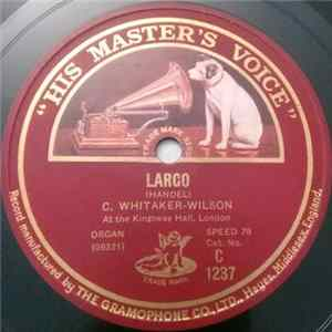 C. Whitaker-Wilson / Gatty Sellars - Largo / The Lost Chord Mp3